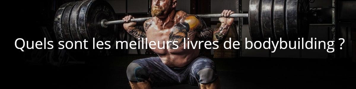Quels sont les meilleurs livres de bodybuilding ?