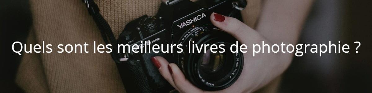 Quels sont les meilleurs livres de photographie ?