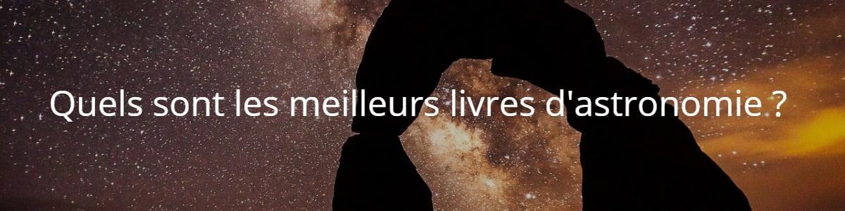 Quels sont les meilleurs livres d'astronomie ?