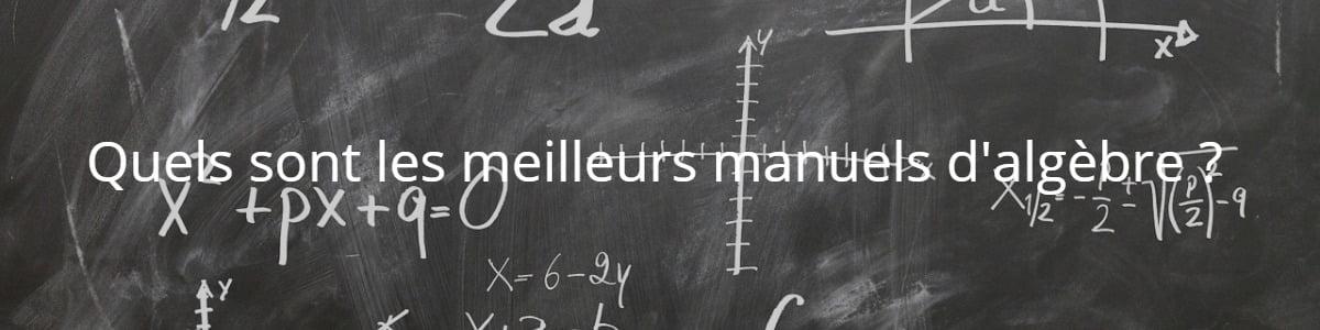 Quels sont les manuels d'algèbre ?