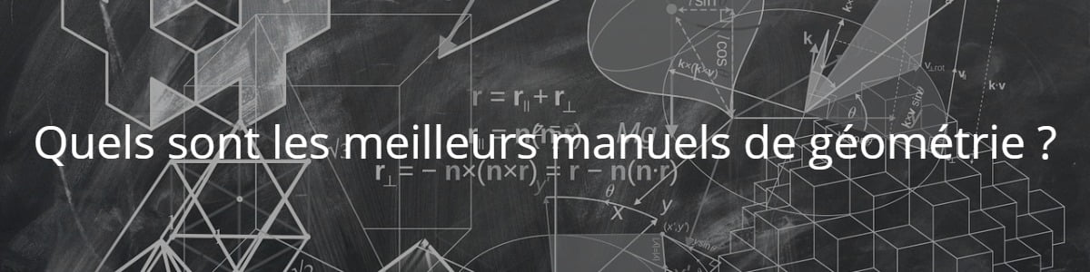 Quels sont les meilleurs manuels de géométrie ?