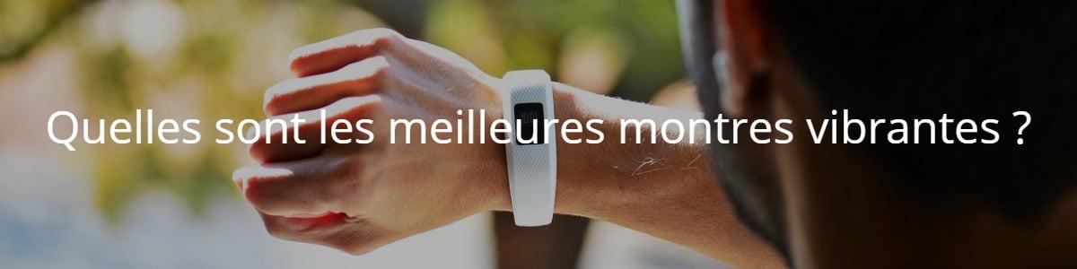 Quelles sont les meilleures montres vibrantes ?