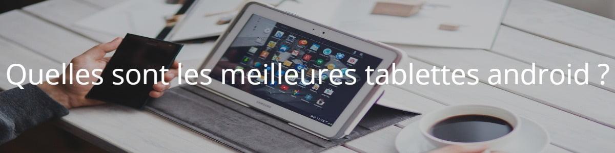 Quelles sont les meilleures tablettes android ?