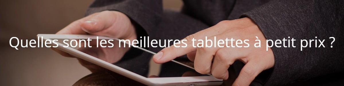Quelles sont les meilleures tablettes à petit prix ?