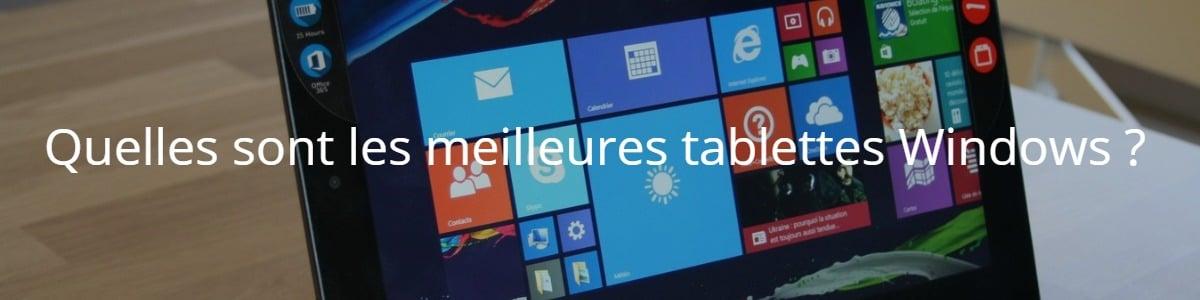 Quelles sont les meilleures tablettes Windows ?