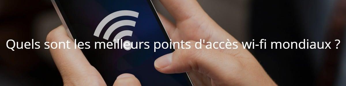 Quels sont les meilleurs points d'accès wi-fi mondiaux ?