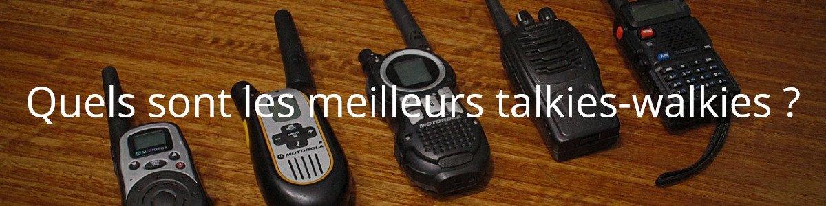 Quels sont les meilleurs talkies-walkies ?