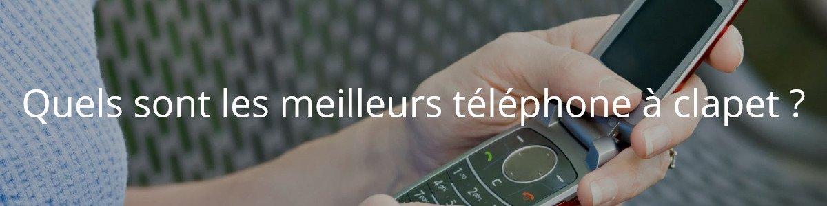 Quels sont les meilleurs téléphone à clapet ?