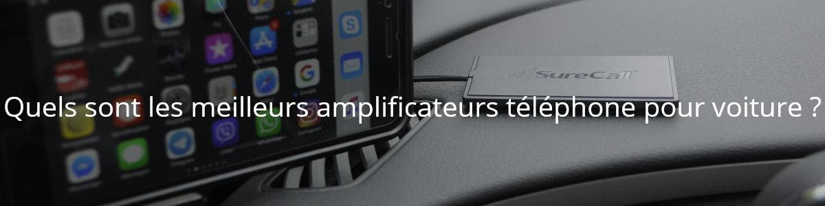 Quels sont les meilleurs amplificateurs téléphone pour voiture ?