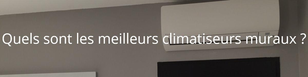 Quels sont les meilleurs climatiseurs muraux ?