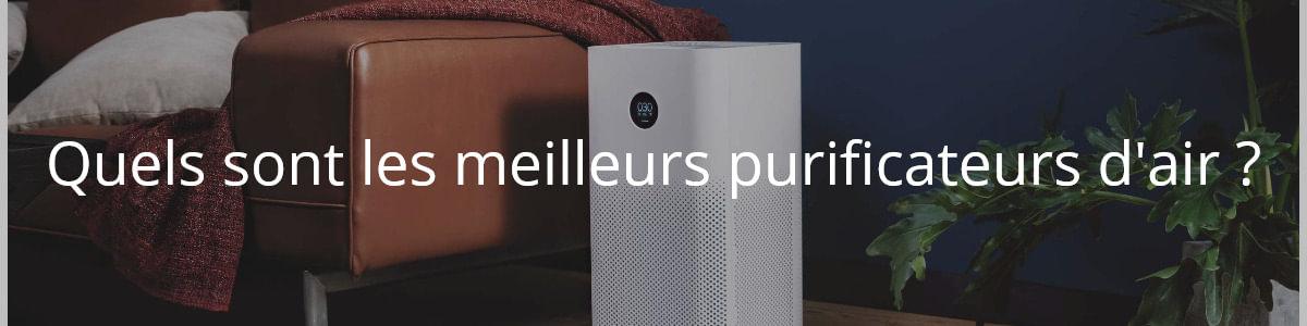 Quels sont les meilleurs purificateurs d'air ?