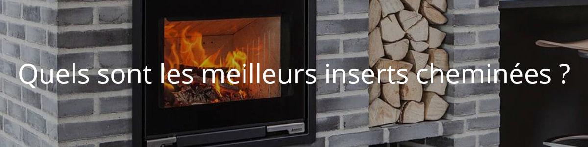 Quels sont les meilleurs inserts cheminées ?