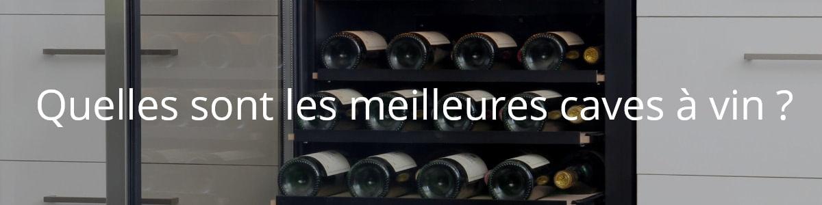 Quelles sont les meilleures caves à vin ?