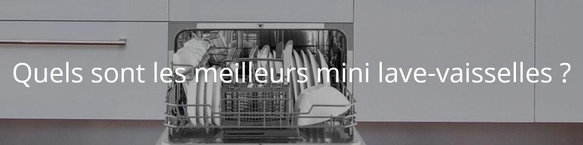 Quels sont les meilleurs mini lave-vaisselles ?