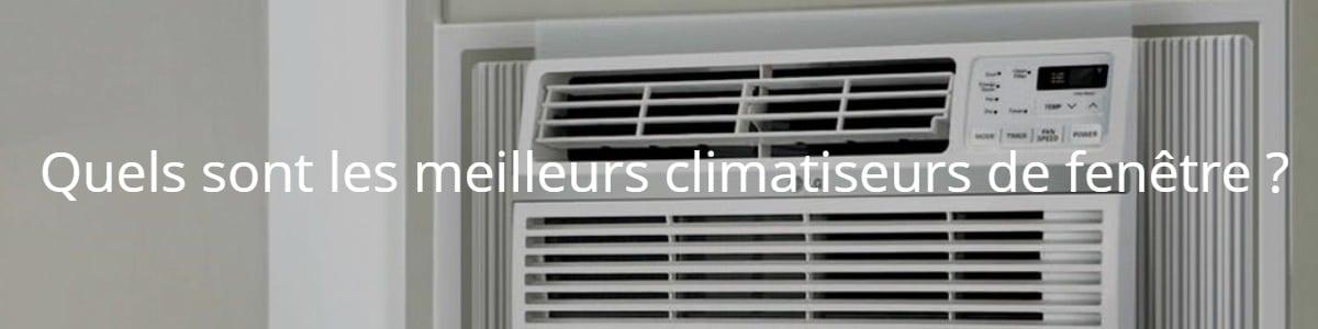 Quels sont les meilleurs climatiseurs de fenêtre ?