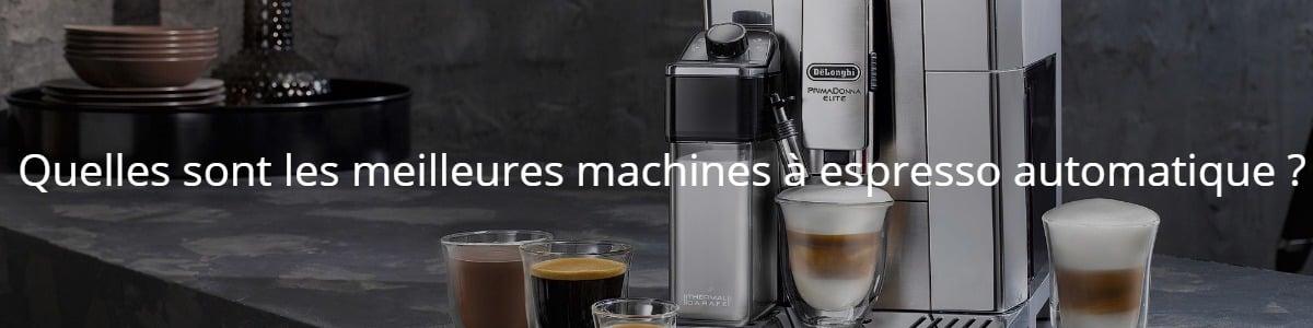 Quelles sont les meilleures machines à espresso automatique ?