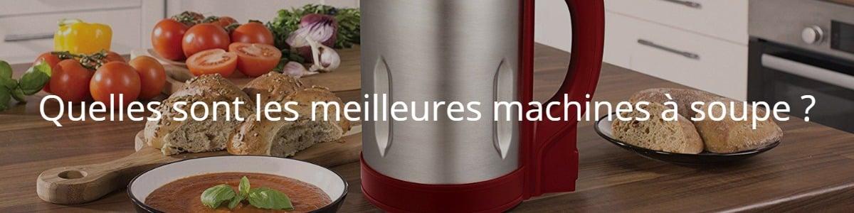 Quelles sont les meilleures machines à soupe ?