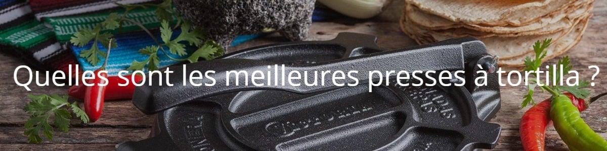 Quelles sont les meilleures presses à tortilla ?