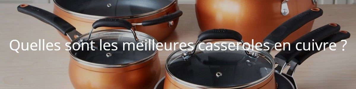 Quelles sont les meilleures casseroles en cuivre ?