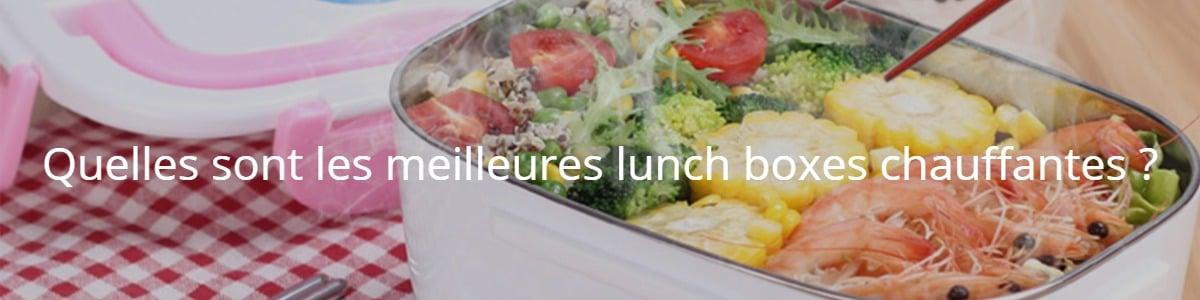 Quelles sont les meilleures lunch boxes chauffantes ?