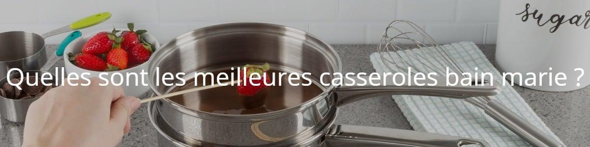 Quelles sont les meilleures casseroles bain marie ?