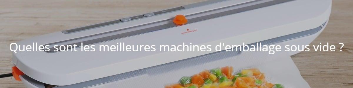 Quelles sont les meilleures machines d'emballage sous vide ?