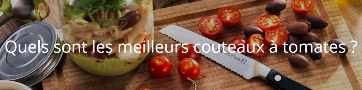Quels sont les meilleurs couteaux à tomates ?