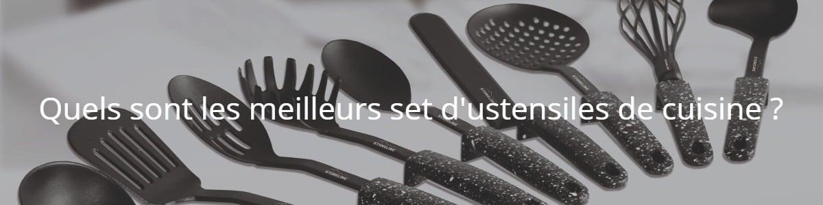 Quels sont les meilleurs set d'ustensiles de cuisine ?