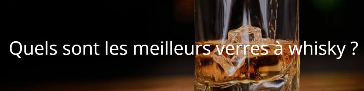 Quels sont les meilleurs verres à whisky ?