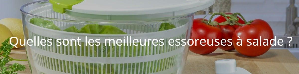 Quelles sont les meilleures essoreuses à salade ?