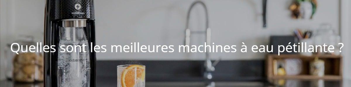 Quelles sont les meilleures machines à eau pétillante ?