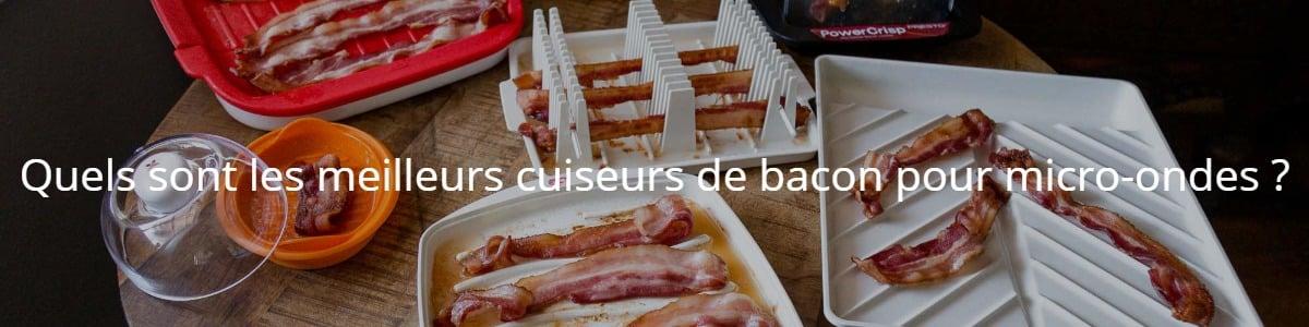 Quels sont les meilleurs cuiseurs de bacon pour micro-ondes ?