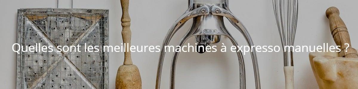 Quelles sont les meilleures machines à expresso manuelles ?