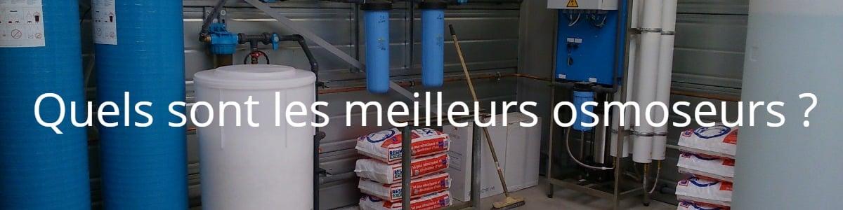 Quels sont les meilleurs osmoseurs ?