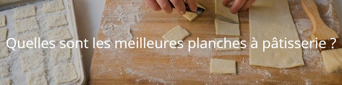 Quelles sont les meilleures planches à pâtisserie ?