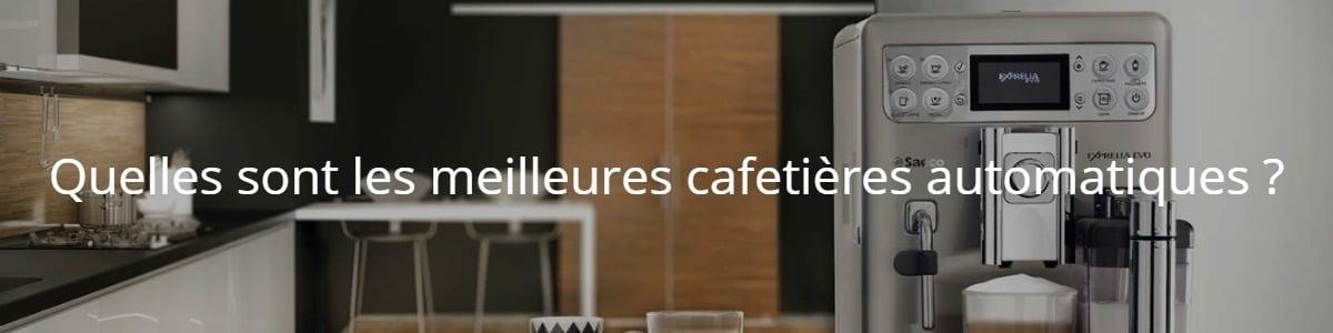 Quelles sont les meilleures cafetières automatiques ?