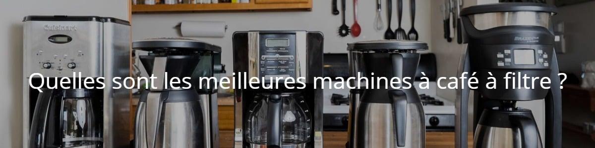 Quelles sont les meilleures machines à café à filtre ?