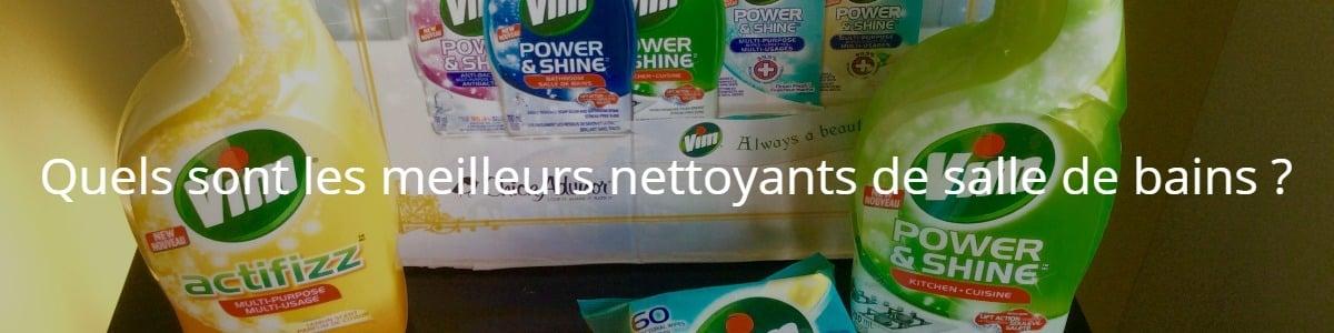 Quels sont les meilleurs nettoyants de salle de bains ?