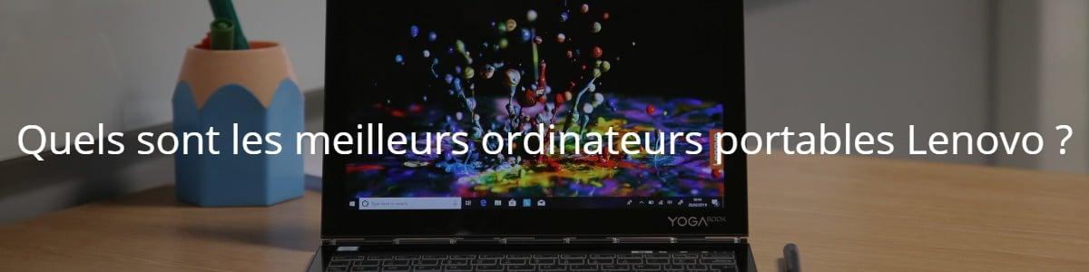 Quels sont les meilleurs ordinateurs portables Lenovo ?