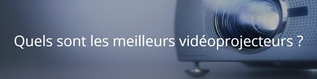 Quels sont les meilleurs vidéoprojecteurs ?