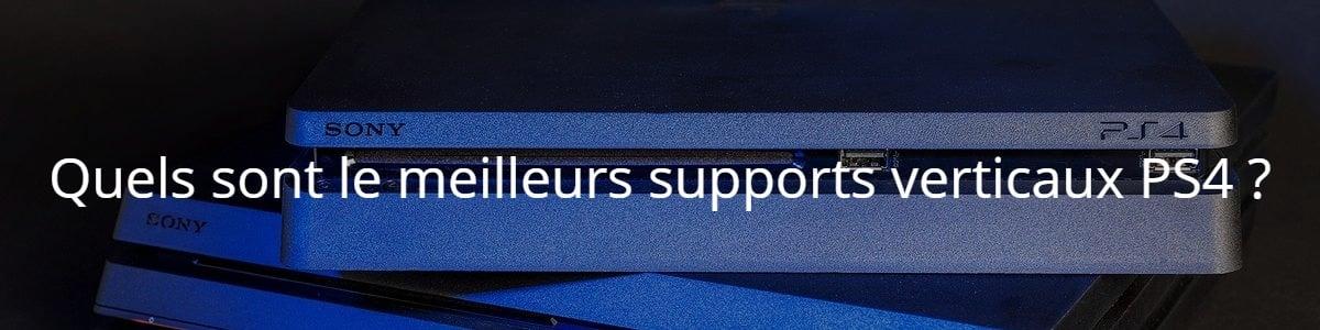Quels sont le meilleurs supports verticaux PS4 ?