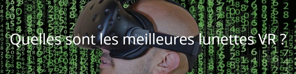 Quelles sont les meilleures lunettes VR ?