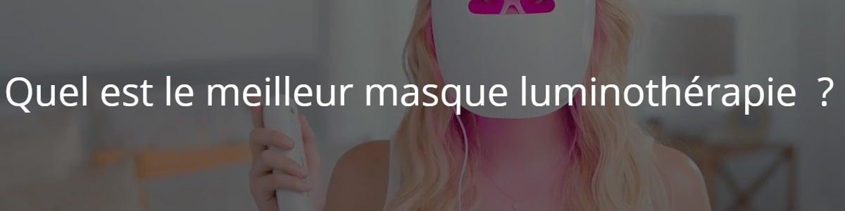 Quel est le meilleur masque luminothérapie ?