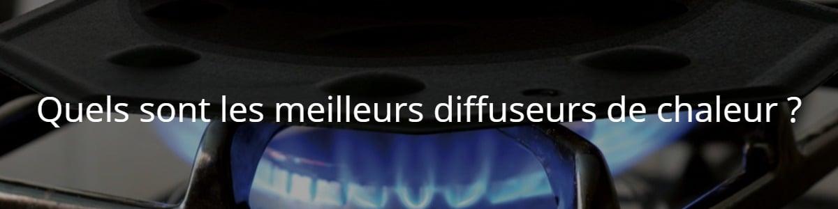 Quels sont les meilleurs diffuseurs de chaleur ?