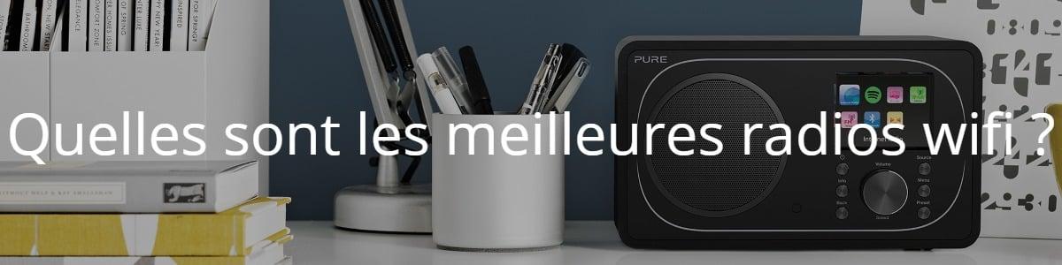 Quelles sont les meilleures radios wifi ?