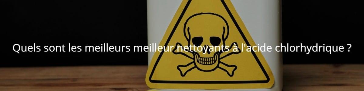 Quels sont les meilleurs meilleur nettoyants à l'acide chlorhydrique ?