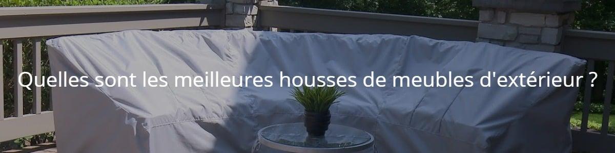 Quelles sont les meilleures housses de meubles d'extérieur ?