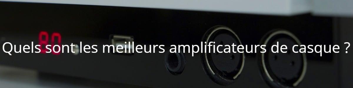 Quels sont les meilleurs amplificateurs de casque ?