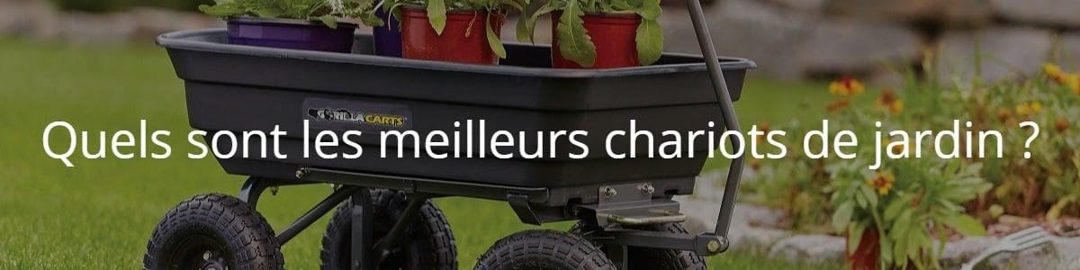 Quels sont les meilleurs chariots de jardin ?