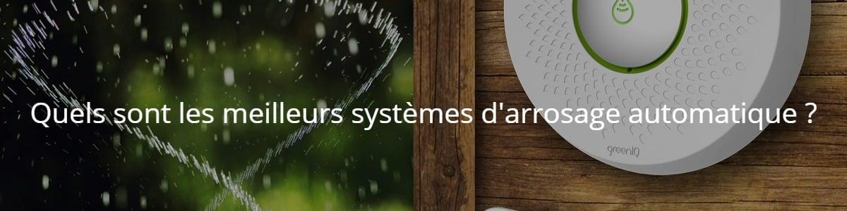 Quels sont les meilleurs systèmes d'arrosage automatique ?